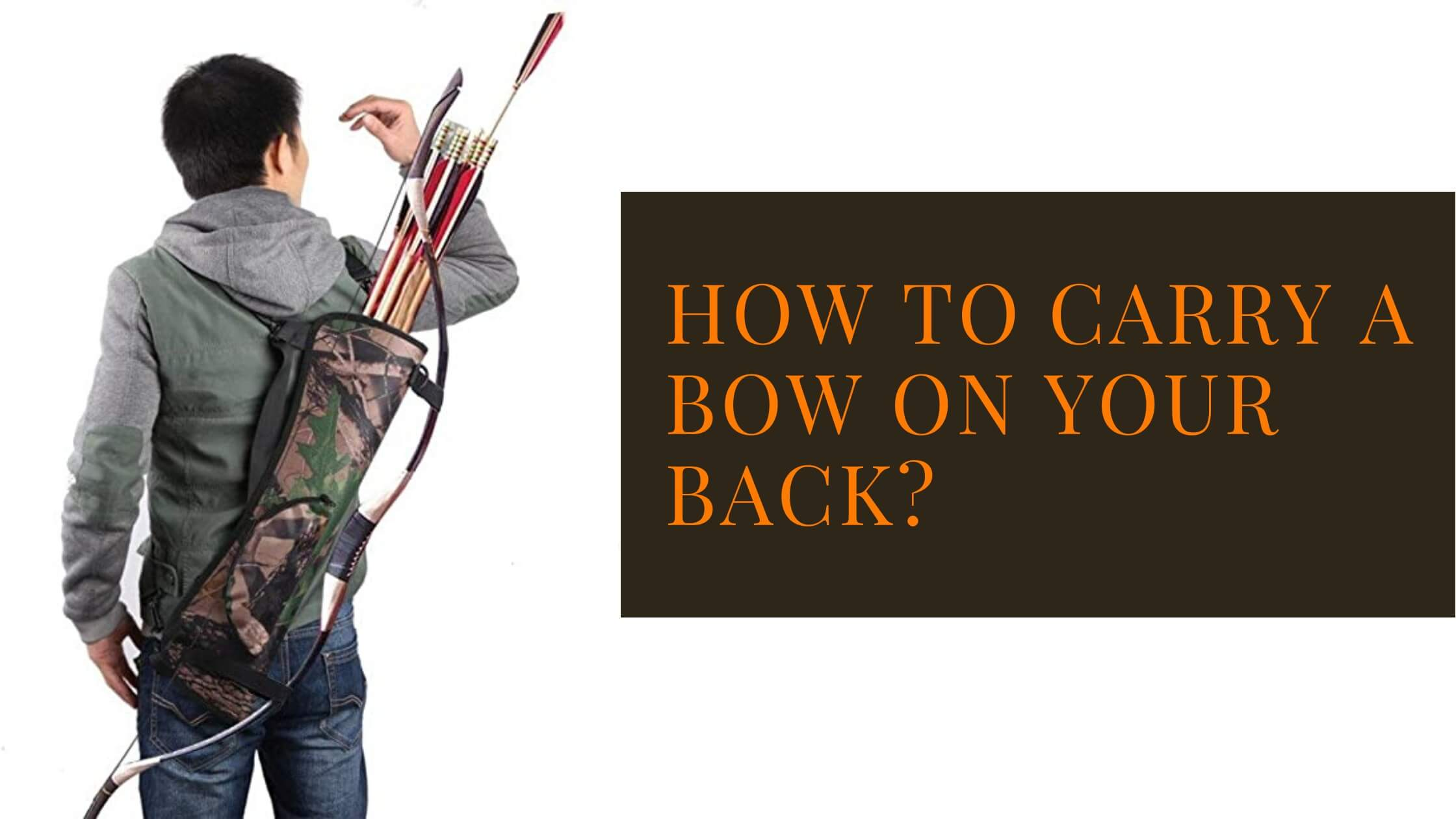 How to Carry a Bow on your Back?