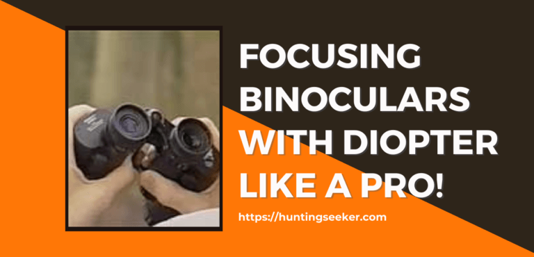 Focusing Binoculars with Diopter like a Pro!