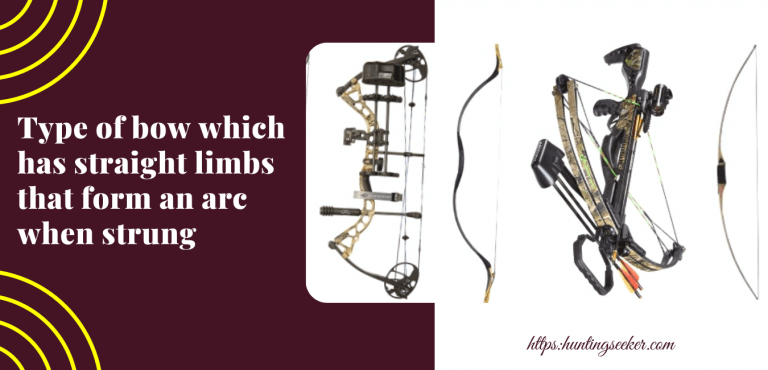 Type of bow which has straight limbs that form an arc when strung