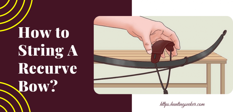 How to String A Recurve Bow?