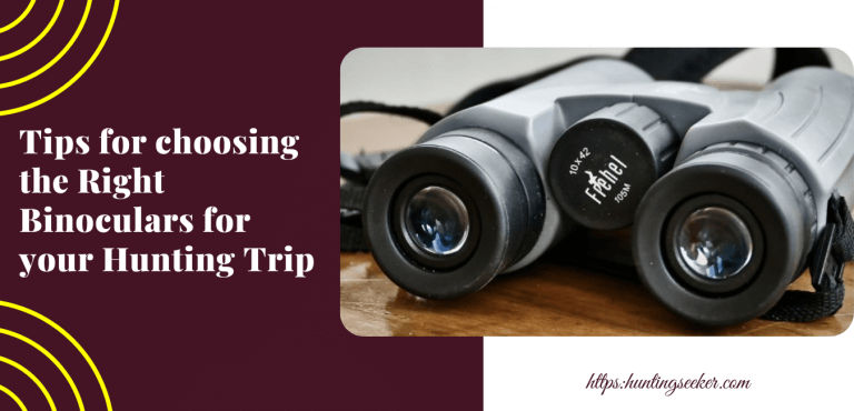Tips for choosing the Right Binoculars for your Hunting Trip