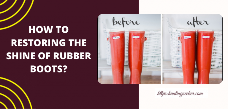 HOW TO RESTORING THE SHINE OF RUBBER BOOTS?