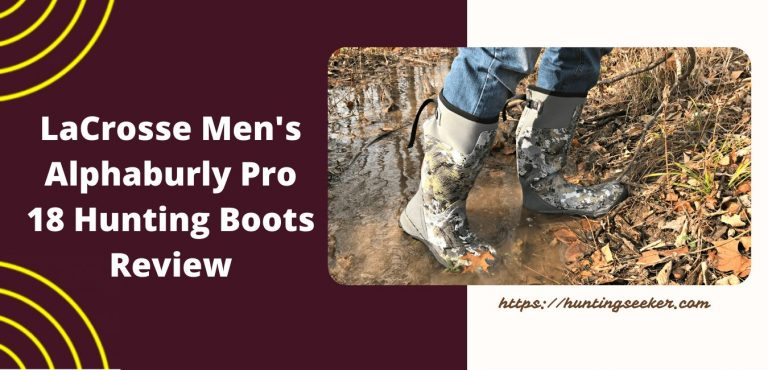 LaCrosse Men's Alphaburly Pro 18 Hunting Boots Review