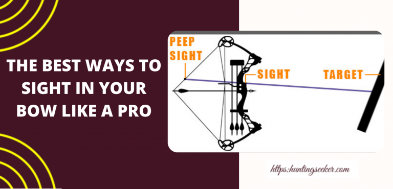 THE BEST WAYS TO SIGHT IN YOUR BOW LIKE A PRO